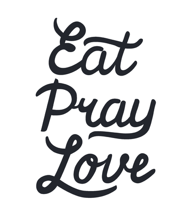 pray for: Eat Pray Love hand drawn calligraphy lettering. Calligraphy inscription for card, label, print, poster.