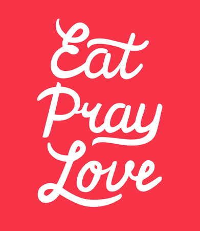 pray: Eat Pray Love hand drawn calligraphy lettering on red background. Calligraphy inscription for card, label, print.