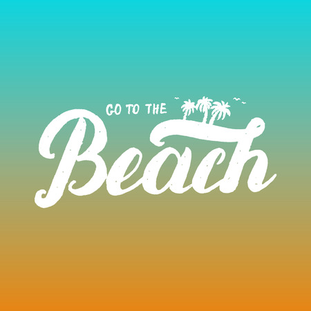 caribbean party: Go to the beach hand lettering. Invitation for beach party, card, poster. Illustration