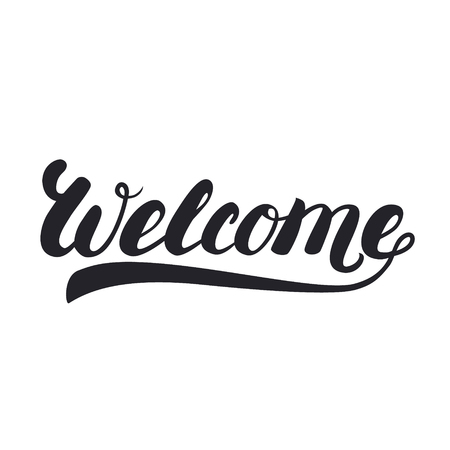sentiment: Welcome hand lettering. Inspirational quote. Design for greeting card, poster, banner. Illustration
