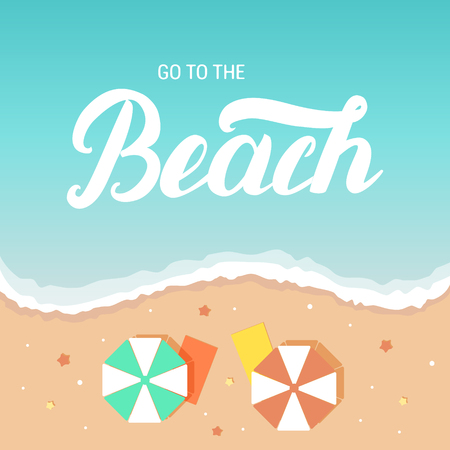 deckchair: Go to the beach hand lettering on sea and beach background with umbrella and deckchair. Illustration