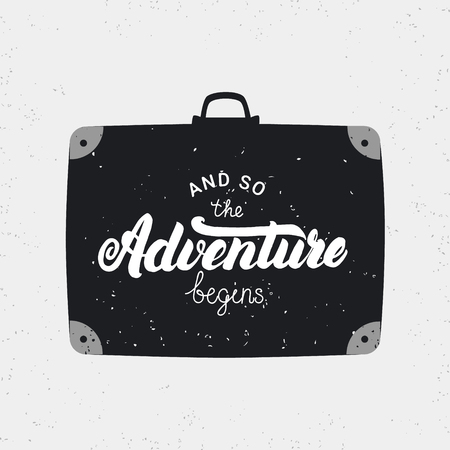 And so the adventure begins card. Hand written lettering with vintage suitcase. Travel card. Grunge texture. Vector illustration.