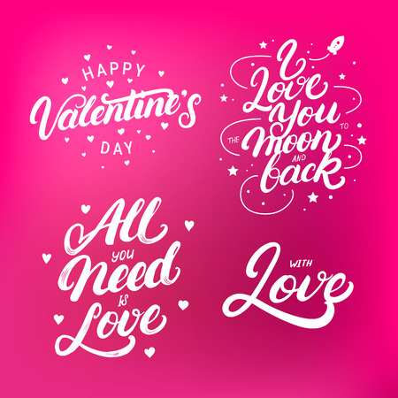 Set of hand written lettering quotes for Valentines Day. Happy Valentines Day. All you need is love. With love. I love you to the moon and back. Vector illustration. Illustration