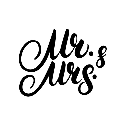 Mr and Mrs hand written lettering. Mister and Missis for wedding and invitation card. Traditional wedding words. Isolated on white background. Vector illustration.