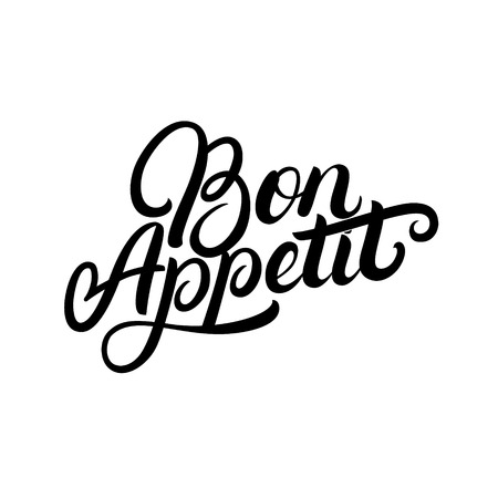 Bon Appetit hand written lettering quote. Inspirstional phrase.