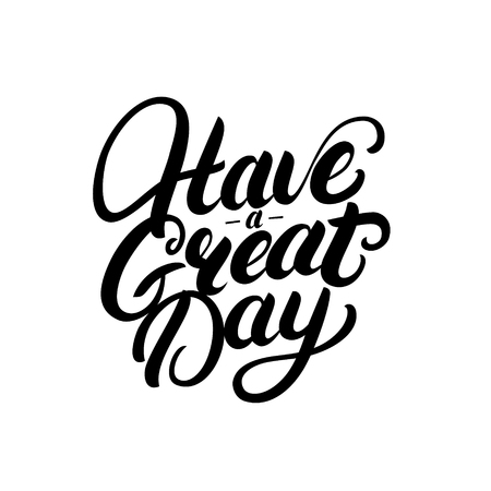 Have a great day hand written lettering. Ilustrace