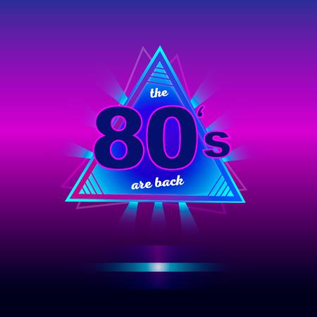 The 80s are back retro vintage neon poster. Retro vintage colorful background. Eighties graphic banner. Vector illustration. Ilustração