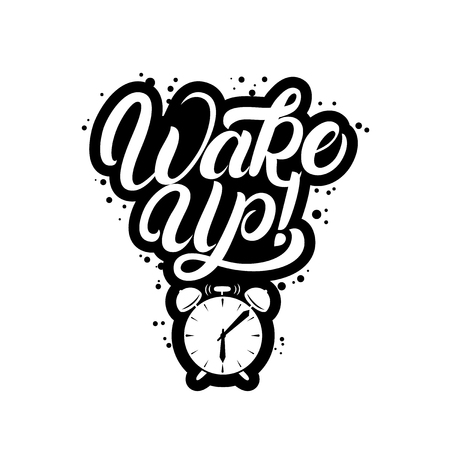 up time: Wake up hand written lettering quote with alarm clock. Inspirational motivation phrase. Isolated on white background. Vector illustration.