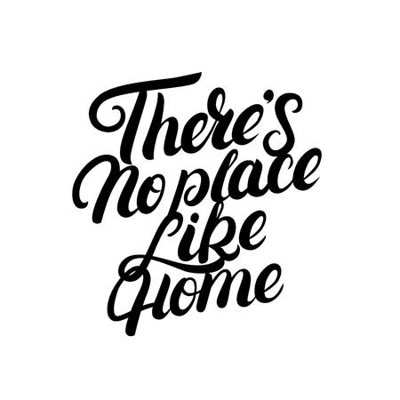 Er is geen plaats zoals thuishandgeschreven letters. Kalligrafie citaat. Inspirerende zin voor inwijdingsfeest posters, wenskaarten, home decoraties. Vector illustratie.