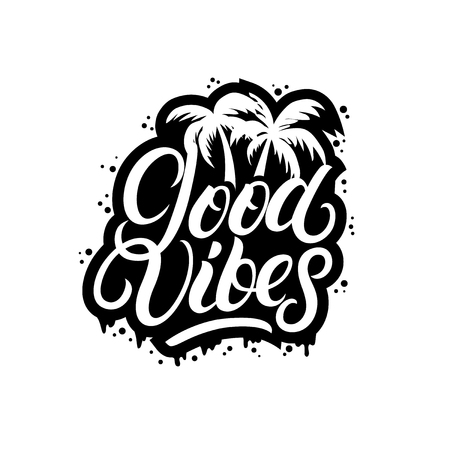 Good Vibes hand written lettering with palms. Modern brush calligraphy quote gor poster, print. Isolated on background. Vector illustration.