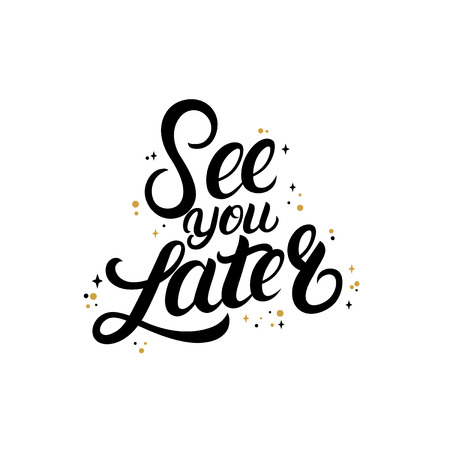 See you later hand written lettering with stars.