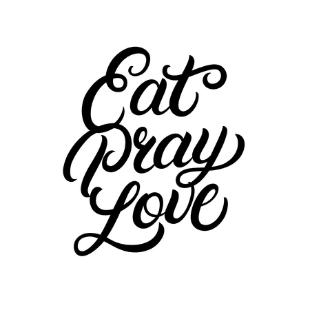 Eat Pray Love hand written lettering. Inspirational quote. Modern brush calligraphy, typography poster, print, card. Vettoriali