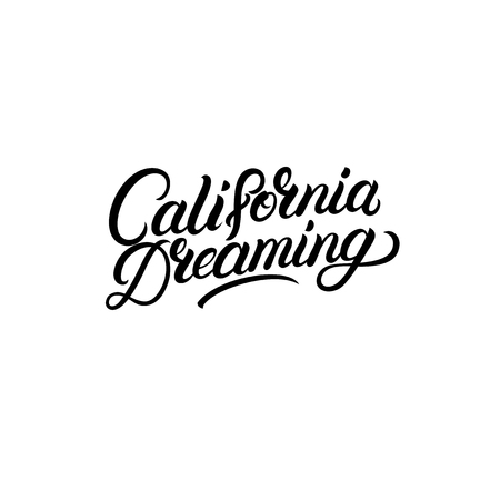 California dreaming hand written lettering text. Apparel design for tee print, poster, card. Modern brush calligraphy. Isolated on background. Vector illustration.