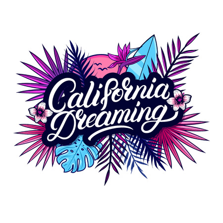 California dreaming hand written lettering text with palm and monstera leaves, tropical plant, strelitzia, sun, surfboard. Apparel design for tee print, poster, card. Modern brush calligraphy. Vector.
