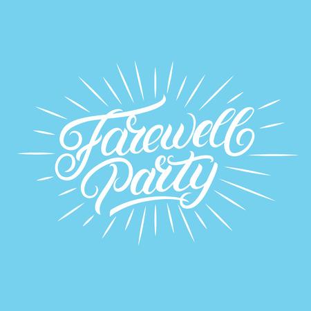 Farewell party hand written lettering. Modern brush calligraphy for invitation card, poster, banner. Vector illustration.