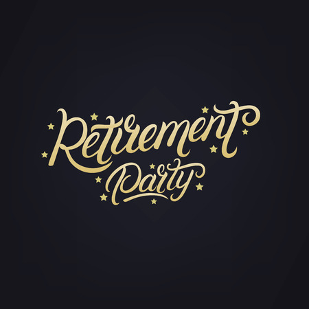 Retirement party hand written lettering. Modern brush calligraphy. Template for greeting card, poster, logo, badge, icon, banner. Vector illustration.