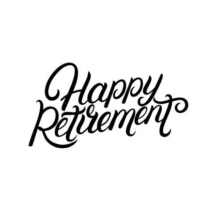 Happy Retirement hand written lettering. Modern brush calligraphy. Template for greeting card, poster, logo, badge, icon, banner. Vector illustration. Foto de archivo - 123625746