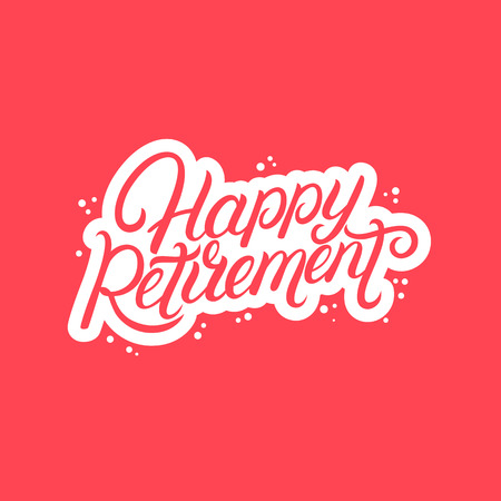 Happy Retirement hand written lettering. Modern brush calligraphy. Template for greeting card, poster, logo, badge, icon, banner. Vector illustration.