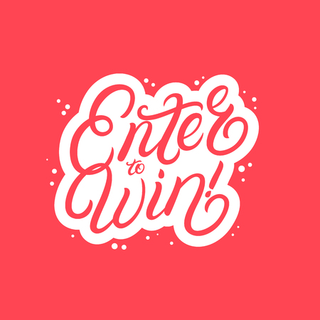 Enter to win hand written lettering. Modern brush calligraphy. Template for greeting card, poster, logo, badge, icon, banner. Vector illustration.