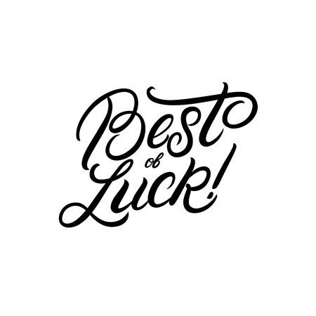 Best of Luck hand written lettering. Modern brush calligraphy. Template for greeting card, poster, logo, badge, icon, banner. Vector illustration.