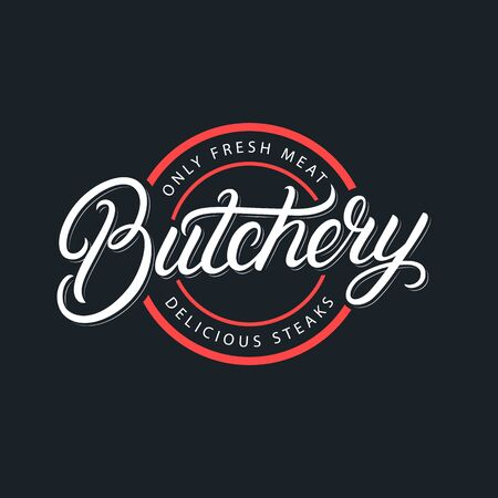 Butchery hand written lettering logo, label, badge, emblem, sign. Template for shop, cover, sticker, print, business works. Modern brush calligraphy, typography. Vintage retro style. Vector.