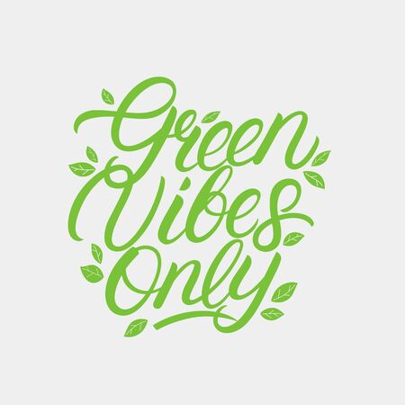 Green Vibes Only hand written lettering text, quote, phrase with green leaves. Eco frendly concept poster, card, print. Modern calligraphy. Vector illustration. Ilustração