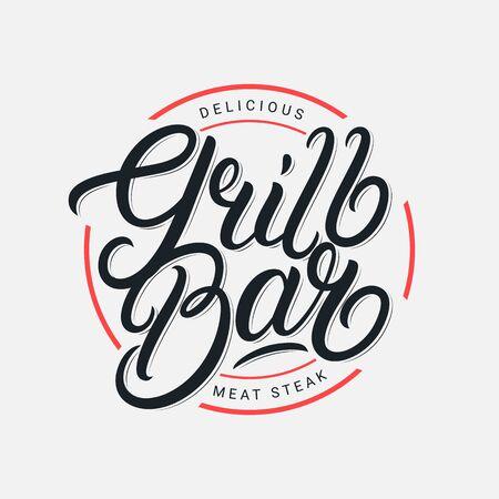 Grill Bar hand written lettering logo, label, badge, sign, emblem for barbecue, grill restaurant, steak house, meat store. Modern brush calligraphy. Vintage retro style. Vector illustration.