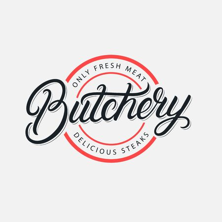 Butchery hand written lettering logo, label, badge, emblem, sign. Template for shop, cover, sticker, print, business works. Modern brush calligraphy, typography. Vintage retro style. Logo