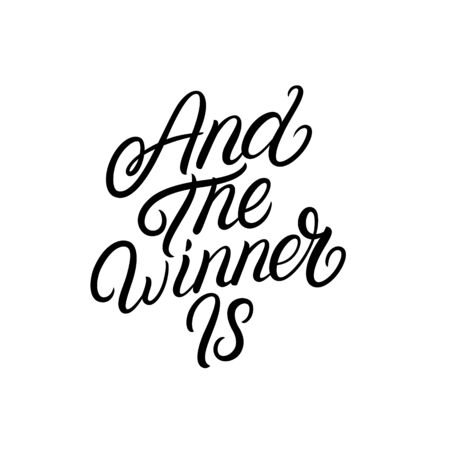 And the Winner is hand written lettering. Modern brush calligraphy quote, phrase. Vector illustration.