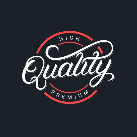 Quality premium hand written lettering logo, label, badge. emblem, sign. Modern brush calligraphy, typography. Vintage retro style. Vector illustration.
