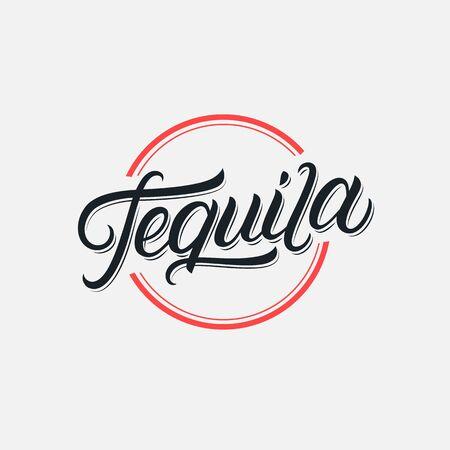 Tequila hand written lettering logo, label, badge, sigm, emblem for mexican restaurant, cafe, bar. Modern calligraphy. Vintage retro style. Vector illustration.