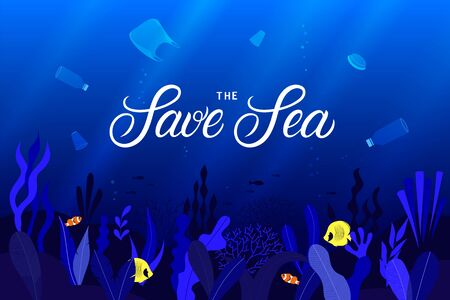 Plastic pollution of the ocean concept. Save the Sea hand written lettering on seascape background. Underwater background with coral reefs, fish and plastic trash. Vector illustration.