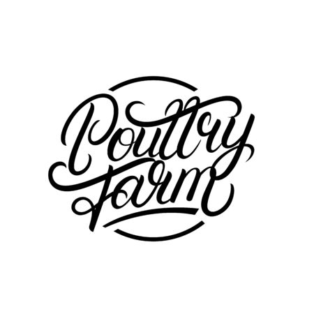 Poultry farm hand writtn lettering logo, label, badge, sign, emblem. Isolated on white background. Vector illustration.