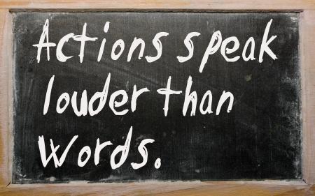 Blackboard writings Actions speak louder than words