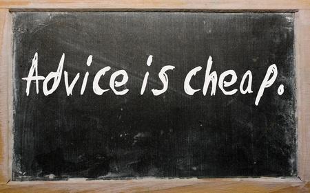 Blackboard writings Advice is cheap photo