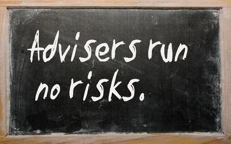 Blackboard writings Advisers run no risks photo