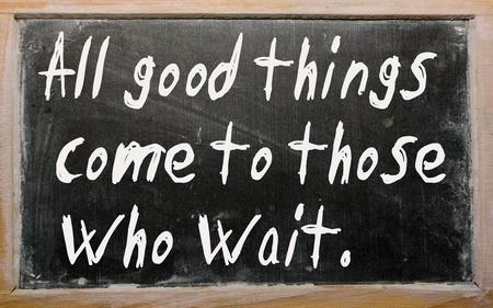 """Blackboard geschriften """"Alle goede dingen komen aan degenen die wachten"""""""