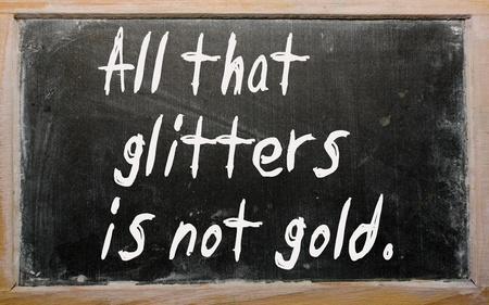 Blackboard writings All that glitters is not gold photo