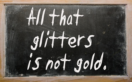 Blackboard writings All that glitters is not gold photo