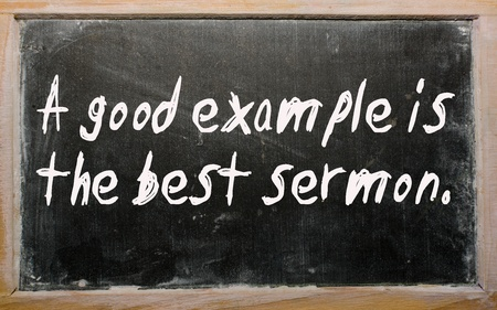 Blackboard writings A good example is the best sermon Stock Photo - 10504724