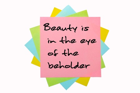 beholder: Beauty is in the eye of the beholder, written by hand font on bunch of colored sticky notes