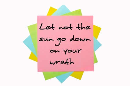 wrath: Let not the sun go down on your wrath written by hand font on bunch of colored sticky notes