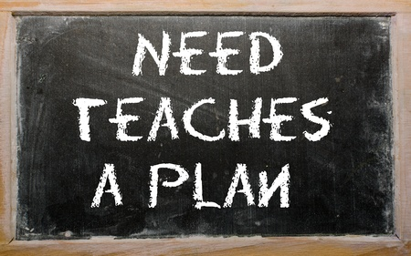 teaches: Blackboard writings &quot,Need teaches a plan&quot,