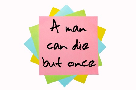text A man can die but once written by hand font on bunch of colored sticky notes photo