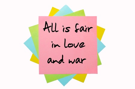 text All is fair in love and war written by hand font on bunch of colored sticky notes photo