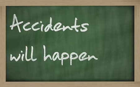 wriiting: Blackboard writings  Accidents will happen