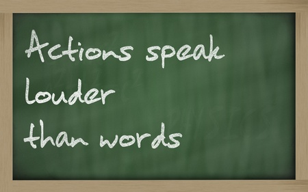 prudent: Blackboard writings  Actions speak louder than words