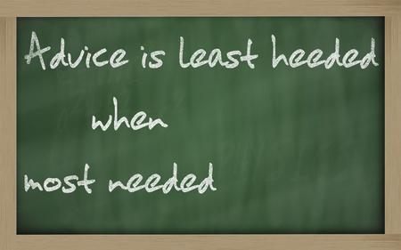 Blackboard writings Advice is least heeded when most needed