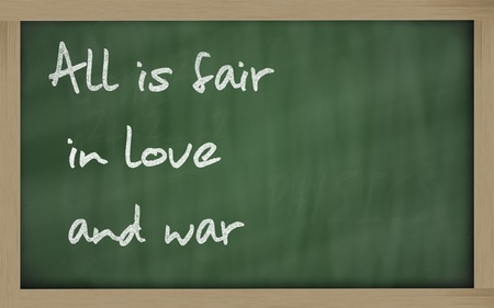 Blackboard writings ' All is fair in love and war ' photo