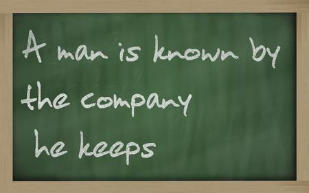 Blackboard writings  A man is known by the company he keeps